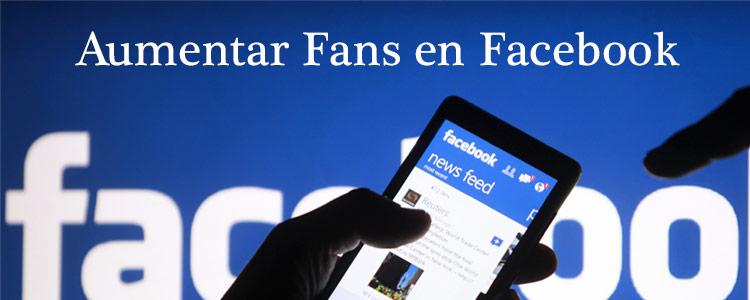 ¿Como aumentar Fans en Facebook?